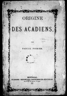 Origine des Acadiens [microforme] Acadie, Family Research, Motivational Books, Family Roots, British Soldier, Genealogy Research, New Beginnings, The Borrowers, Nova Scotia