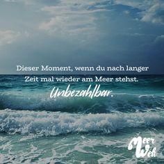 Visual Statements®️ Dieser Moment, wenn du nach langer Zeit mal wieder am Meer stehst. Unbezahlbar. Sprüche / Zitate / Quotes / Meerweh / Wanderlust / travel / reisen / Meer / Sonne / Inspiration