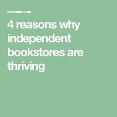 4 reasons why independent bookstores are thriving