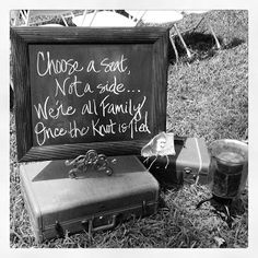 Wedding seating sign love this phrase the best!!!