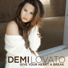 "#39. ""Give Your Heart A Break""  ***  Demi Lovato  (2012)"