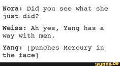 """RWBY: """"Ah yes, Yang has a way with men."""""""