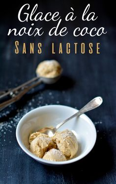 Délicieuse glace à la noix de coco // Sans lactose, sans gluten - 22 v'la Scarlett l Live good eat good Make Ice Cream, Vegan Ice Cream, Homemade Ice Cream, Dessert Sans Lactose, Sorbet Coco, Burnt Food, Lactose Free Diet, Happy Vegan, Fodmap