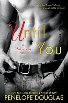 Until You by Penelope Douglas #Review, #1.5 Fall Away, NA Contemporary Romance