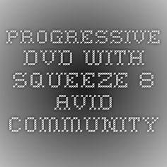 Avid Media Composer Info Progressive DVD with Squeeze 8 - Avid Community