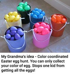 Grandma's idea - color coordinated Easter egg hunt. We do this! It works well! We also started doing this at night, with flashlights, in the park! :)