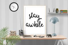 Stay Awhile, Motivational Poster, Scandinavian Print, Printable Poster , Instant Download, Inspirational Poster, Minimalist Wall Art by RapidPrint on Etsy