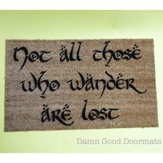 LOTR Hobbit Tolkien - not all those who wander are lost- doormat geek stuff on Etsy, $45.00