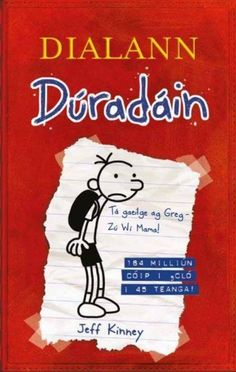 Dialann Dúradáin - Diary of Wimpy Kid ( Diary of a puny insignificant person)…