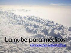 La nube para medicos by Eva Armero via slideshare