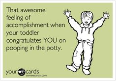 Potty training update - No more diapers, no more wipes, no more smelly garbage cans. Ahhhh…smells like Heaven – haha! Not every day of potty training was a walk in the park for my husband and I, but, there were moments that made the. Potty Training Humor, Best Quotes, Funny Quotes, Funny Encouragement, Mommy Quotes, Toddler Humor, E Cards, Laughing So Hard, Someecards