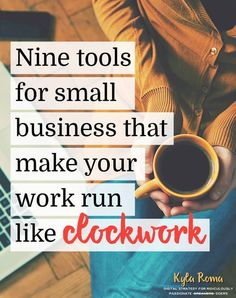 Nine Tools for Small Business Owners and Bloggers to make your business and blog run like clockwork
