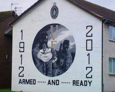 Ulster Volunteer Force ... Armed And Ready ... FGAU Irish Republican Army, Belfast, Northern Ireland, Wall Murals, The Past, Arms, Wallpaper Murals, Murals, Northern Ireland County