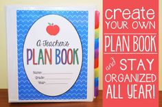 Create your own plan book and stay organized all school year!