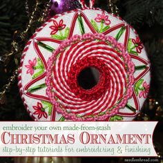 Looking for instructions on how to finish a hand embroidered Christmas ornament? Look no further - you'll find instructions for stitching and finishing your own handmade ornament - perfect for gifts or for your own tree!