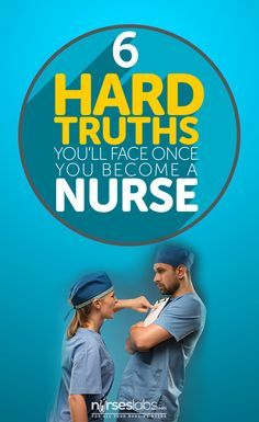 6 Hard Truths You'll Face Once You Become a Nurse before I crush anyone's dreams of living a life as a nurse, here are six harsh realities and facts that I thought every aspiring nurse should be ready with before continuing a life as a nurse. http://nurseslabs.com/6-hard-truths-youll-face-become-nurse/