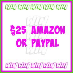Enter to win $25 Amazon or Paypal