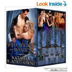 Wild, Wicked and Wanton: A Hot Historical Romance Bundle eBook: Natasha Blackthorne: Amazon.co.uk: Kindle Store