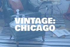Our top picks for Chicago vintage shopping.