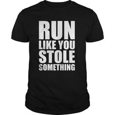 Run like you 【 stole something T-Shirtlike you stole something T-ShirtRun,Running