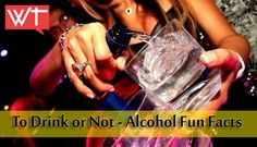 To Drink or Not To Drink - Fun Facts about Alcohol | WorkoutTrends.com