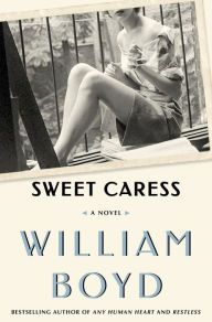 Sweet Caress by William Boyd (Sept 2015)