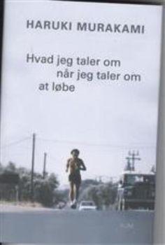 Hvad jeg taler om når jeg taler om at løbe af Haruki Murakami (Bog) - køb hos Saxo
