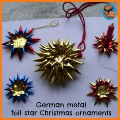 German metal foil star Christmas ornaments with instructions/photos Easy Christmas Ornaments, Christmas Crafts For Kids, Christmas Art, All Things Christmas, Holiday Crafts, Vintage Christmas, Christmas In Germany, German Christmas, Advent Activities