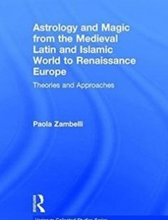Astrology and Magic from the Medieval Latin and Islamic World to Renaissance Europe: Theories and Approaches free download by Paola Zambelli ISBN: 9781409425144 with BooksBob. Fast and free eBooks download.  The post Astrology and Magic from the Medieval Latin and Islamic World to Renaissance Europe: Theories and Approaches Free Download appeared first on Booksbob.com.