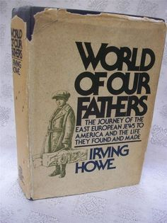 World Of Our Fathers By Irving Howe 1976 HB First Edition