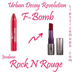 Urban Decay Revolution Lipstick F Bomb Dupe Jordana Twist and Shine Balm Stain Rock n Rouge