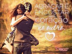 Abraçar é encostar um coração no outro! #amor #abraco #coracao