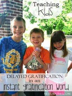 Teaching Kids Delayed Gratification in an Instant Gratification World
