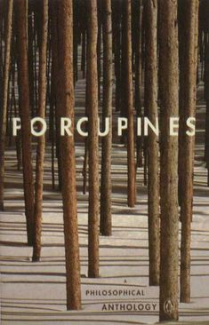 Porcupines: A philosophical anthology.