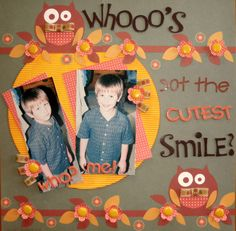 Who's got the Cutest Smile? Who? Me! - Scrapbook.com