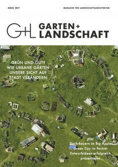 NEW ISSUE GARTEN + LANDSCHAFT MARCH 2017 PRINT ARRIVED 14.3.17