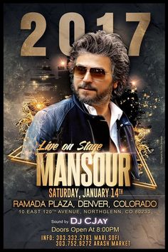 MANSOUR Live in Concert Saturday January 14th 2017 at Ramada Plaza in Denver, Colorado 10 East 120th Avenue Northglenn, CO 80233 Special Performance by: DJ CJay Doors Open at 8:00PM info: 303 332 2761 Mari Soofi 303 752 9272 Arash Market