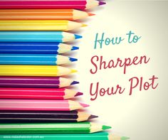 How to Sharpen Your Plot By Doing The Unexpected