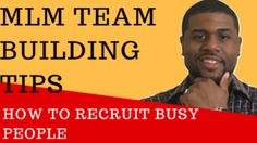 MLM Team Building Tips: 2 Strategies To Recruit Busy People