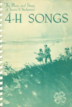 "4-H History | •  ""The Music and Story of Fannie R Buchanan's 4H SONGS"" .."