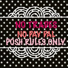 House of PoshPosh Rules Apply No TradesNo Pay PalNo Mercari or other Appsthank You For Respecting The Rules Other