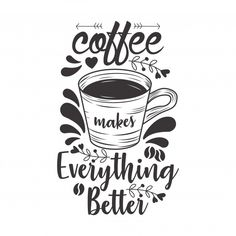 coffee drawing Coffee makes everything better Premium Vector Calligraphy Quotes Doodles, Brush Lettering Quotes, Doodle Quotes, Hand Lettering Quotes, Hand Drawn Lettering, Vintage Lettering, Typography Quotes, Doodle Art Drawing, Drawing Quotes