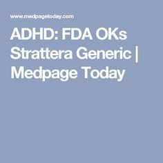 ADHD: FDA OKs Strattera Generic | Medpage Today