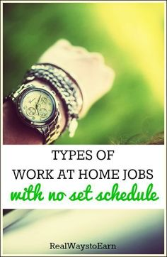 Do you want a work at home job that does NOT require you to stick to a set schedule? Here's a list with lots of different options for you to consider, everything from data entry to freelance writing. Plus, I share with you some of the flexible work at home jobs I've done in the past.