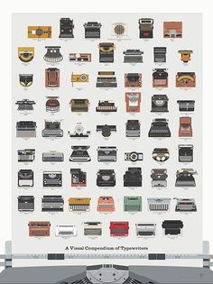 A VISUAL COMPENDIUM OF TYPEWRITERS  A throwback to the original word processor, this chart features over 60 beautiful hand-illustrations of some of the greatest typewriters from antiquity to recent history. Underscoring over 100 years of essential models from the first Hammond in 1870 to the Remington Rands and Smith Coronas of the 20th century, these marvelous contraptions are arrayed in ribbons of compositional innovation.