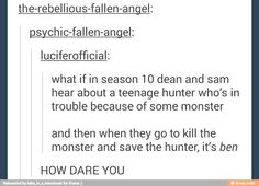 I'm actually kind of afraid of this. At least when they had Dean in their lives, they stood a chance against all the Big Bads. Now he's taken himself away, and all the evil guys know about his family...and they don't know how to fight them anymore.