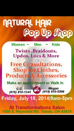 Natural Hair Pop Up Shop July 18,2014 9-5 Transformations Salon 1000 S. Reynolds  Toledo,Ohio #Frohio