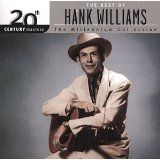 20th Century Masters: The Best Of Hank Williams (Millennium Collection) by Hank Williams Sr. (1999)