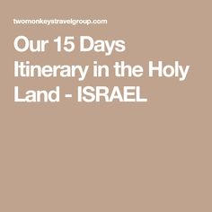 Our 15 Days Itinerary in the Holy Land - ISRAEL