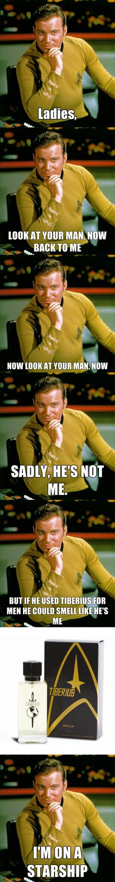 I'm gonna have an honest moment, here, and I need to not be judged. I need support....guys...I PRETTY MUCH FELL IN LOVE WITH JAMES T. KIRK WHEN I WAS 9.